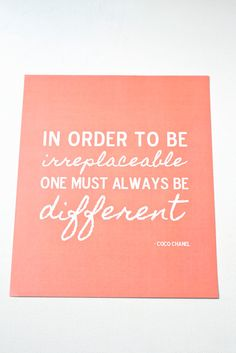 Coco Chanel In Order to Be Irreplaceable Quote Coral Print 8x10  {or... Create your own Print & Frame It!}