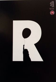 Clever use of figure/ground in the letter R. The ad was from Fiat and was part of a 'don't text and drive' campaign. The purpose was that you either see the letter or the object.