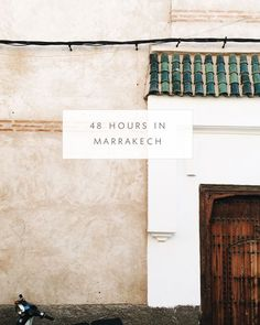 48 HOURS IN MARRAKECH :: WHERE TO SHOP, EAT AND SLEEP!