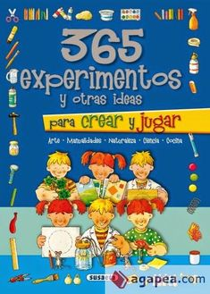 LIBROS: 365 EXPERIMENTOS Y OTRAS IDEAS PARA CREAR Y JUGAR Fun Activities For Kids, Science For Kids, Kindergarten Activities, Science Activities, Emergent Curriculum, Kid Experiments, Book And Magazine, Science Fair, Reading Comprehension