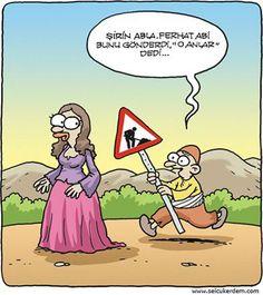 Biz bu karikatüre çok güldük. Ferhat ile Şirin öyküsüne Selçuk Erdem yorumu :)