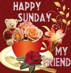 Happy Sunday My Friend