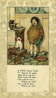 """""""Little Tommy Tucker"""" A Mother Goose Nursery Rhyme - illustrated by Clara M Burd"""