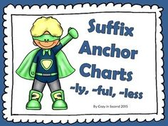 These anchor charts are part of my Super Suffixes ful, ly, and less packet.  Be sure to visit my store to view the complete packet filled with lots of easy to use activities.