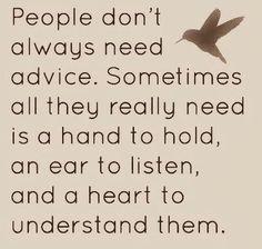 People don't always need advice...tjn