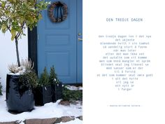 DEN TREDJE DAG House Front, More Pictures, Poem, Tall Cabinet Storage, Entrance, Interior, Christmas, Home Decor, Xmas