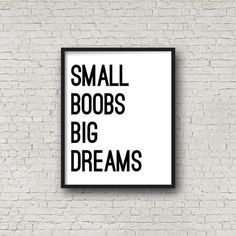 Small Boobs Big Dreams Digital Art by SincerelyByNicole on Etsy