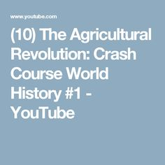 (10) The Agricultural Revolution: Crash Course World History #1 - YouTube