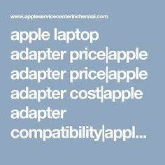 apple laptop adapter price|apple adapter price|apple adapter cost|apple adapter compatibility|apple laptop adapter models|chennai|hyderabad|india