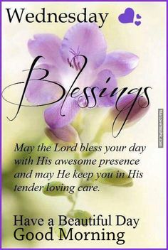 Wednesday Blessings, Have A Beautiful Day Good Morning