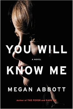Thrillers for your summer reading list, including You Will Know Me by Megan Abbott.