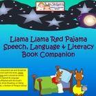 Llama Llama Red Pajama Book Companion- Speech, Language, & Literacy Targets (Teachers Pay Teachers $)