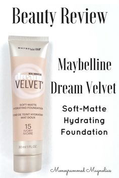 Beauty Review of the NEW Maybelline Dream Velvet Soft-Matte Hydrating Foundation on Monogrammed Magnolias. Perfect for ALL skin types.
