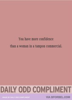 Odd compliment? I think yes !