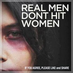 Rand real women don't hit men. spousal abuse (or whatever) goes both ways and it's not acceptable either way.