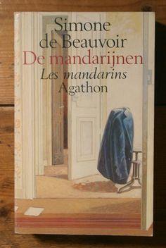 Simone de Beauvoir: De Mandarijnen. Briljant en indrukwekkend boek over de Franse intellectuelen vlak na WOII. Zowel het politieke klimaat als de liefde spatten van de pagina's af.
