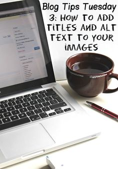 Blog Tips: How to add titles and alt text to images