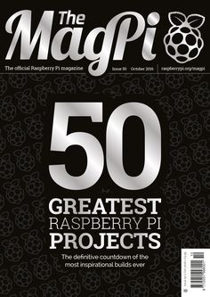It's our 50th issue spectacular! As well as a celebratory round-up of the 50 greatest Raspberry Pi projects ever made, this month's issue of The MagPi includes features on Pixel, Raspbian's new front end; creating SD cards with Etcher; USB and Ethernet booting; and much more!