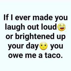 Taco Love, Lets Taco Bout It, Social Work Humor, Hump Day Humor, Taco Humor, Christian Humor, Retro Humor, Workout Humor, Life Humor