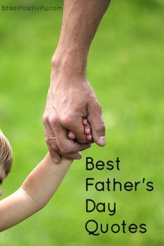 Great Father's Day quotes to tell your dad this Father's Day!