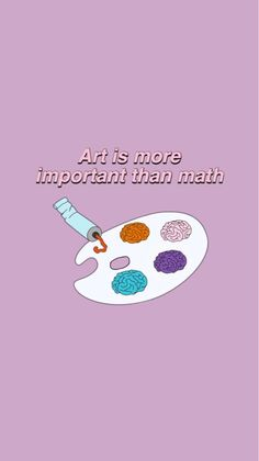 Art is more important than math. Completely agree with this one. #wallpaper #quote #art Tumblr Wallpaper, Wallpaper Quotes, Wallpaper Backgrounds, Wallpaper Art, Iphone Wallpapers, Cute Wallpapers, Aesthetic Iphone Wallpaper, Aesthetic Wallpapers, Handy Wallpaper