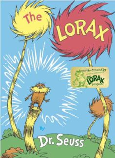 Long before going green was mainstream, Dr. Seusss Lorax spoke for the trees and warned of the dangers of disrespecting the environment. In this cautionary rhyming tale (printed on recycled paper) we