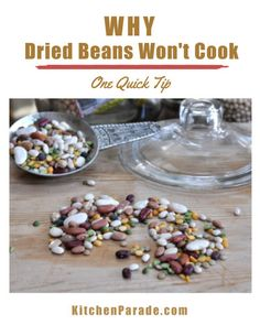 One Quick Tip: Why Dried Beans Won't Cook ♥ KitchenParade.com, the reason why dried beans some times won't cook, how to avoid it. Meatless Recipes, Bean Recipes, Vegetable Recipes, 15 Bean Soup, Whole Food Recipes, Cooking Recipes, French Lentils, Legumes Recipe, Dried Beans