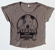 A Pitbull Is My Homedog Slouch Neck Shirt: A sexy, fun, comfy way to WEAR your pitbull pride!! www.pitbullshirt.com