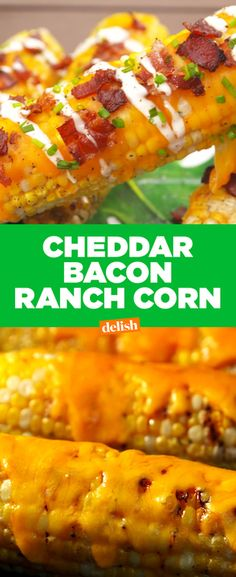 Chicken Bacon Ranch Corn = Your newest summer obsession. Get the recipe at Delish.com.