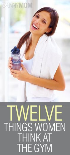 Twelve Things Women Think At The Gym!!! This is so funny!!!