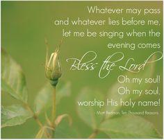 Bless the Lord, Oh my Soul! Matt Redman, Ten Thousand Reasons, Christian Song Lyrics