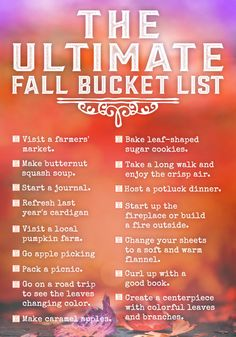The Ultimate Bucket List for Fall    Pin this list of our favorite (free) fall activities. Make sure you knock each item off the checklist — before the season's over.
