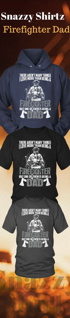 ac2438f0 Firefighter T-Shirt Design - Firefighter Dad. Firefighter ShirtsShirt ...