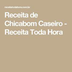 Receita de Chicabom Caseiro - Receita Toda Hora