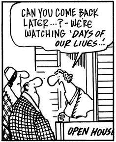 """""""Vocês podem voltar mais tarde? Estamos assistindo Days of our lives...""""     #humorimobiliario"""