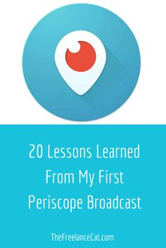 """20 Lessons Learned From My First Periscope Broadcast. I was unsure of what I was doing when I did my first """"Scope."""" I learned a lot though! Here are 20 tips to help you with your first broadcast."""