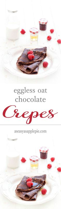 Eggless, butterless chocolate oat crepes- an healthy breakfast, dessert or snack. Each crepe has just 112 calories!