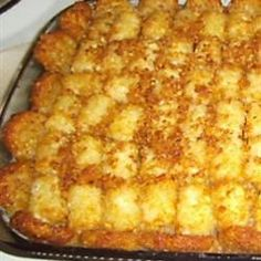 * Tater Tot Casserole III Allrecipes.com I guess I lost the recipe and had to find it again. Always good.