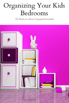Organizing Your Kids Bedrooms
