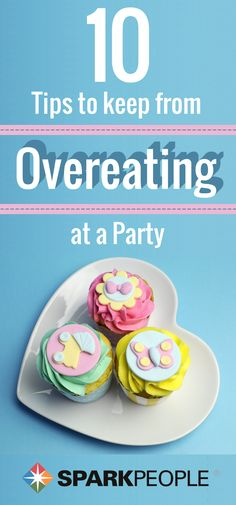 10 Tips to Keep from Overeating at a Party. Party season is coming up! Have fun without overindulging with these tips. |  via @SparkPeople