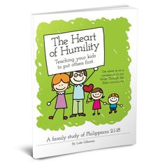 The Heart of Humility: Teaching Your Kids to Put Other's First