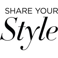 Share Your Style text ❤ liked on Polyvore featuring text, words, print, texto, filler, quotes, backgrounds, accessories, magazine and phrase