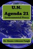 U.N. Agenda 21: Environmental Piracy - Find the latest books by or about  conservatives, republicans and team party members at  http://hillaryclintonnewsreport.com/u-n-agenda-21-environmental-piracy/