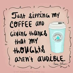 #coffee #coffeequotes  Just sipping my coffee... #CoffeeHumor