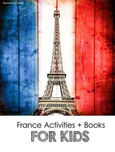 France Activities and Books for Kids *love the art projects