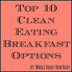 Whole Foods...New Body!: {Top 10 Clean Eating Breakfasts}