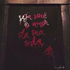 ☀️ Seja você o amor da sua vida.