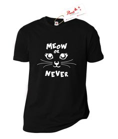 Tricou Meow or never