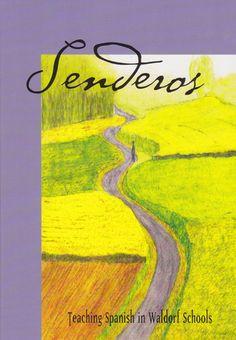 Senderos: Teaching Spanish in Waldorf Schools - Waldorf Publications