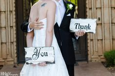 Wedding Thank You Ideas: Pictures of couple holding Thank You Signs #arizona #weddings  More Wedding Ideas at http://www.facebook.com/VillaSiena